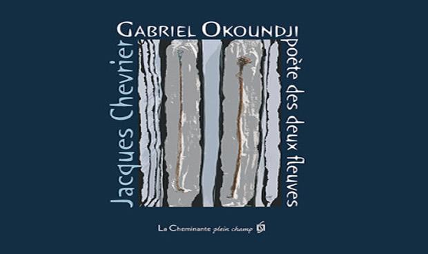 Littérature : Gabriel Okoundji, Poete Des Deux Fleuves